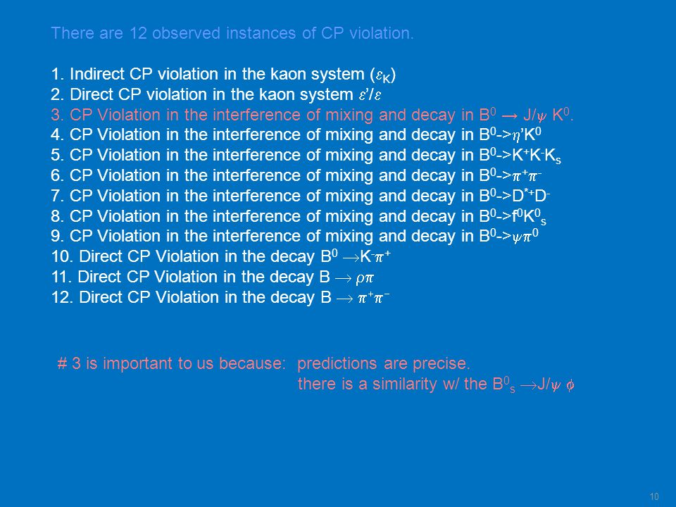 There are 12 observed instances of CP violation. 1.