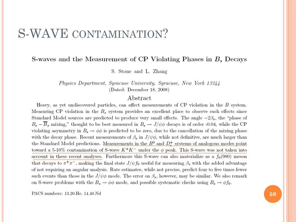 S-WAVE CONTAMINATION ? 58
