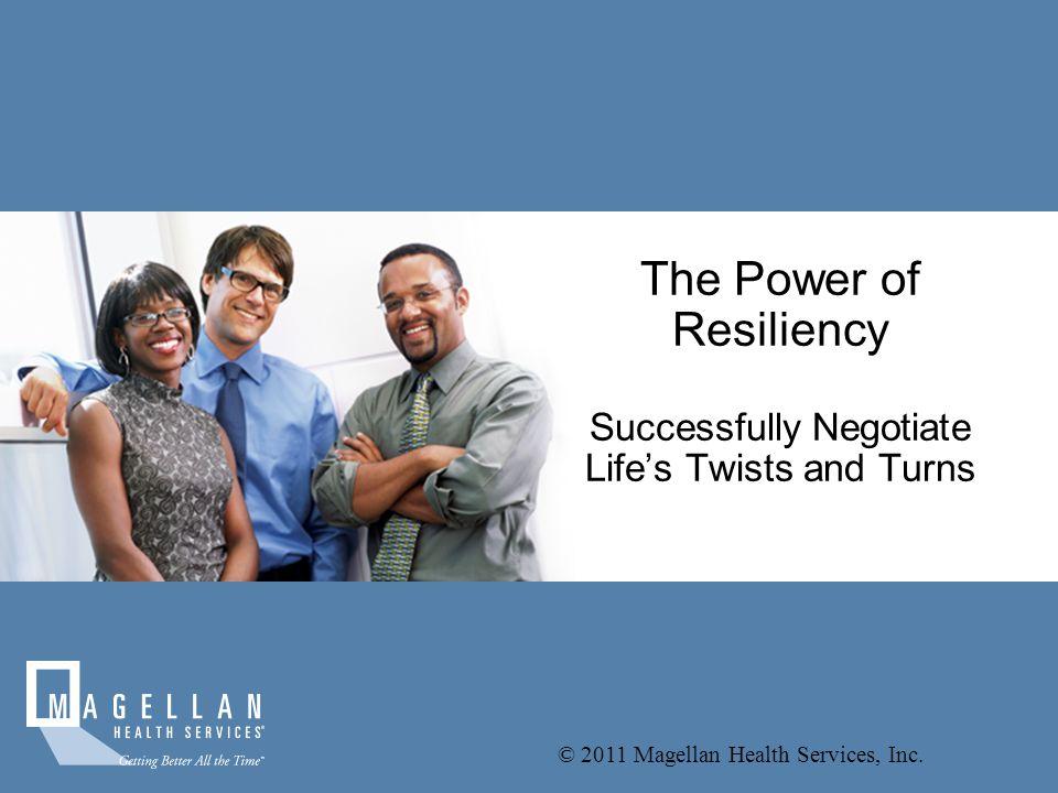 © 2011 Magellan Health Services, Inc.