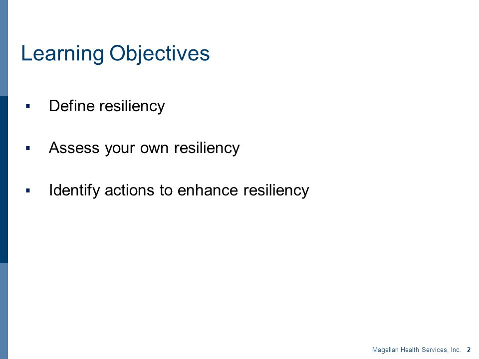 Learning Objectives Magellan Health Services, Inc.