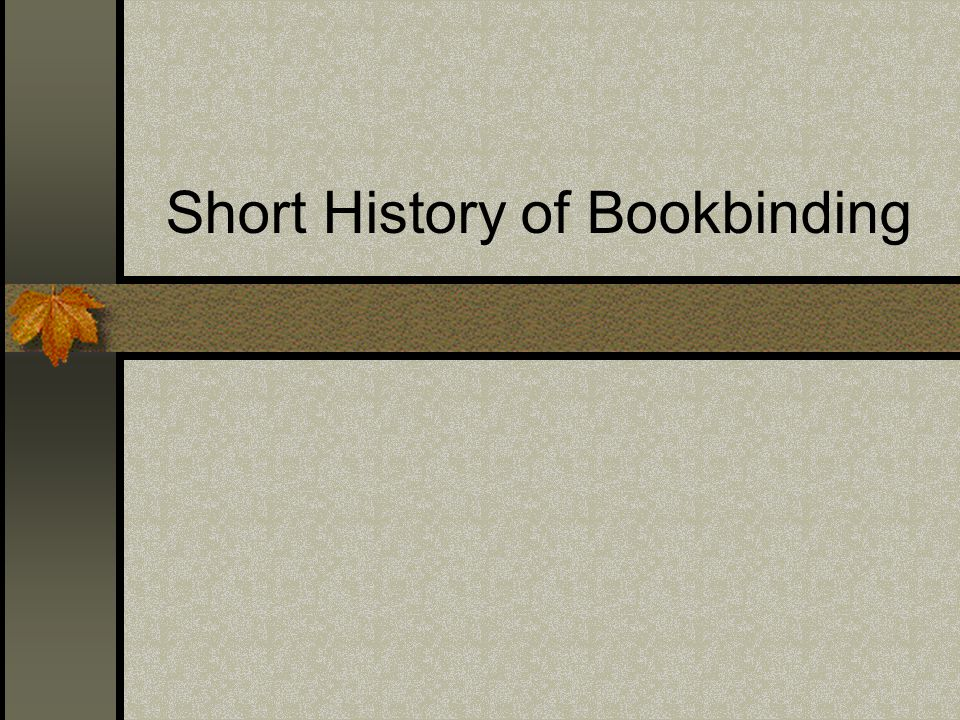 Short History of Bookbinding