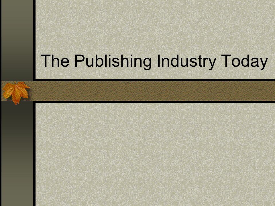 The Publishing Industry Today