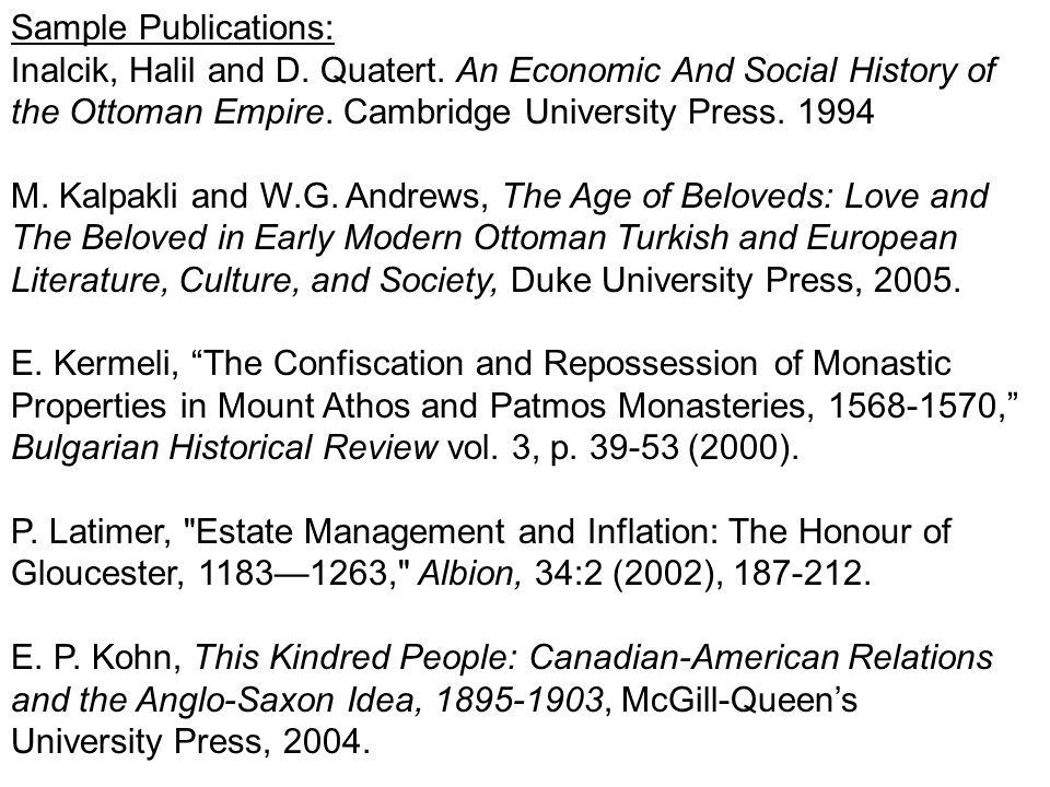 Sample Publications: Inalcik, Halil and D. Quatert.