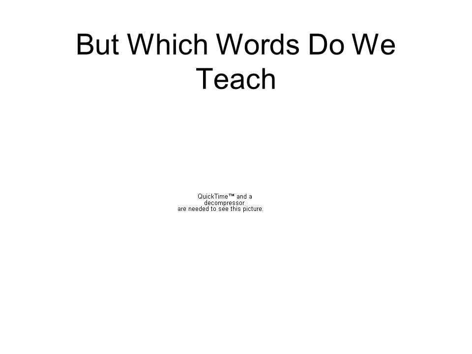 But Which Words Do We Teach
