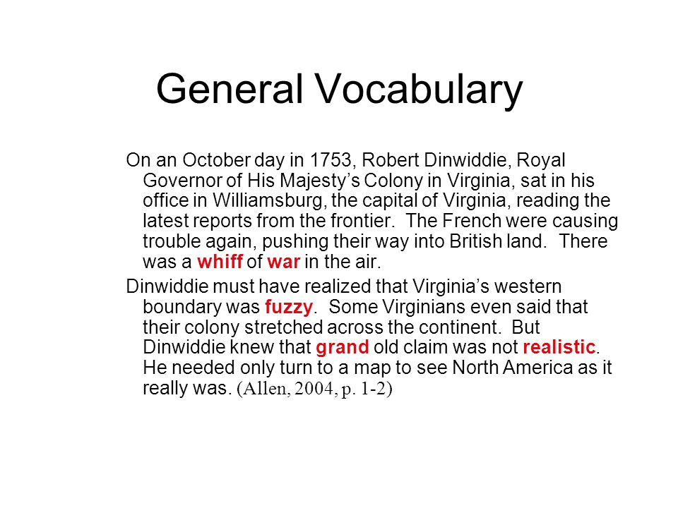 General Vocabulary On an October day in 1753, Robert Dinwiddie, Royal Governor of His Majesty's Colony in Virginia, sat in his office in Williamsburg,