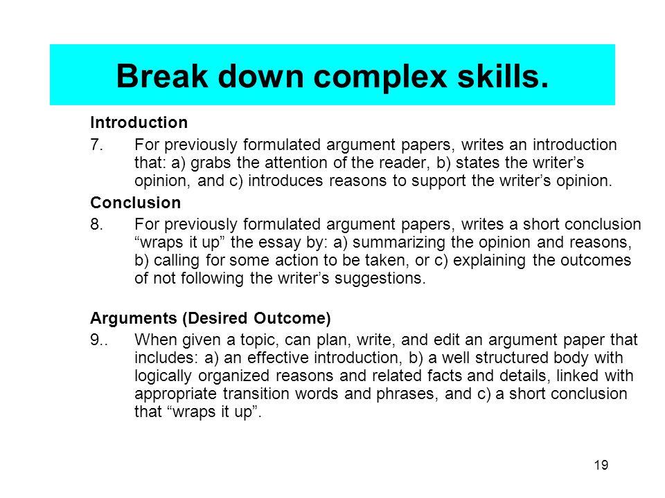 19 Break down complex skills.