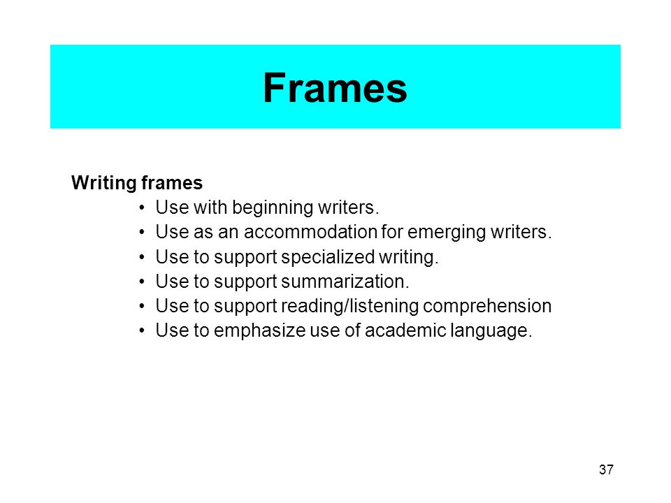 37 Frames Writing frames Use with beginning writers.