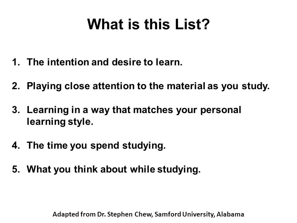 What is this List. 1.The intention and desire to learn.
