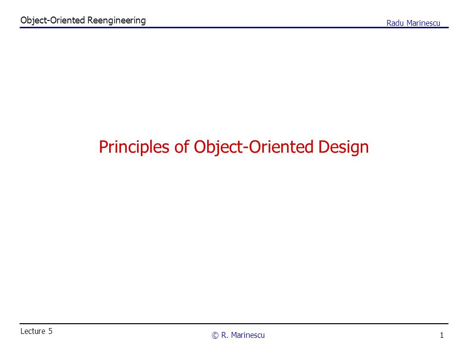 1 Object-Oriented Reengineering © R.