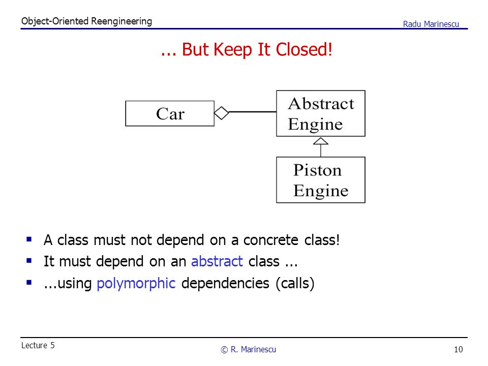 10 Object-Oriented Reengineering © R.Marinescu Lecture 5 Radu Marinescu...
