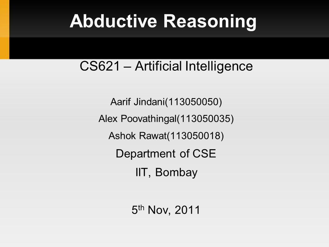 Conclusion Abduction is the qaulitative,everyday reasoning.
