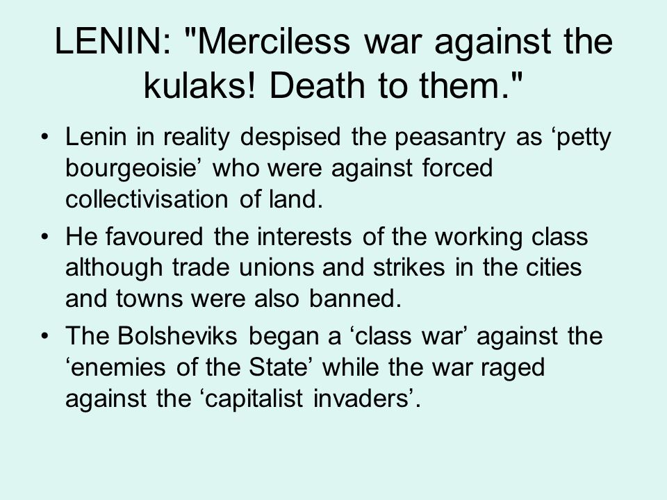 LENIN: Merciless war against the kulaks.