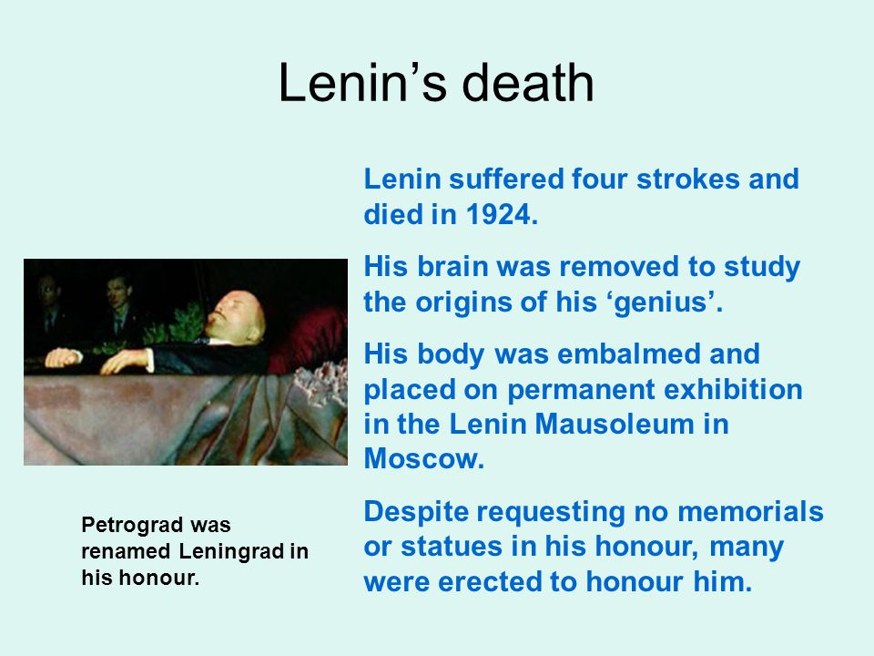 Lenin's death Lenin suffered four strokes and died in 1924.