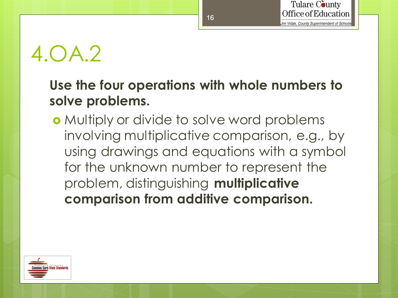 4.OA.2 Use the four operations with whole numbers to solve problems.