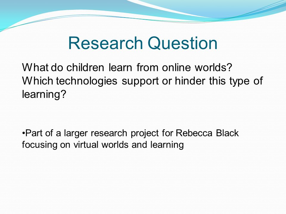 Research Methods Qualitative Study Participant Observation 20-30 hours a week, approx 25 weeks Screenshots, video and field notes Qualitative protocols Literacy Community Technology Identity
