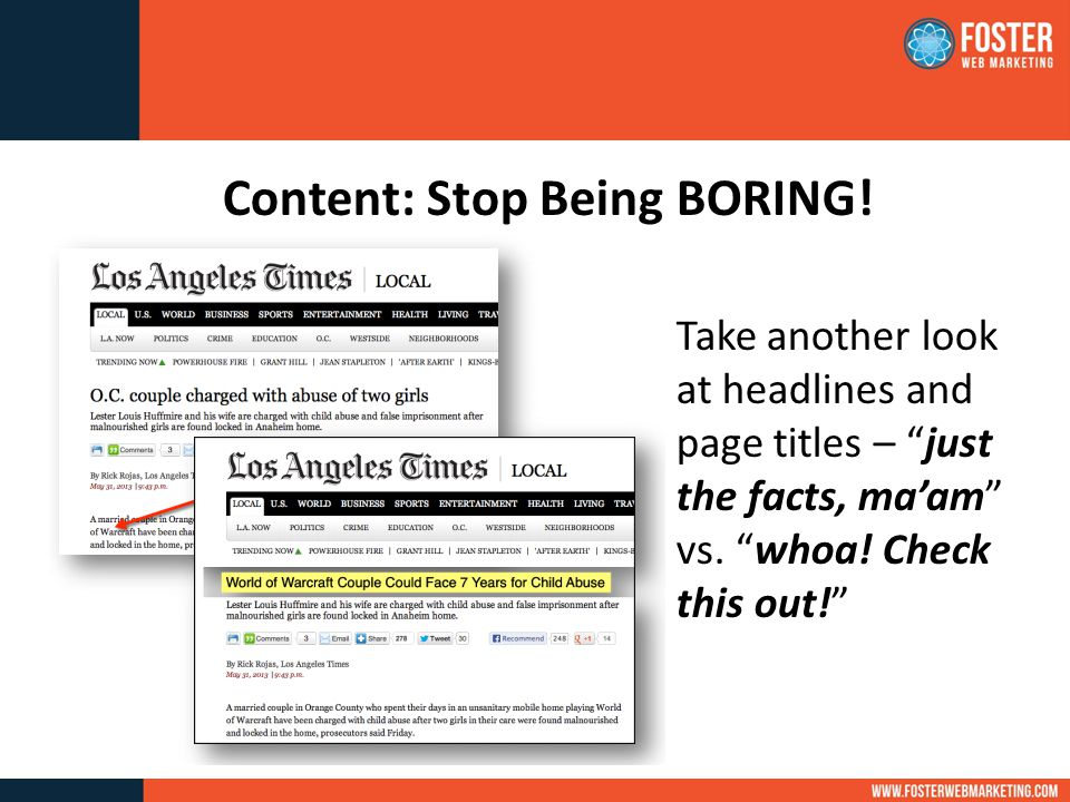 Take another look at headlines and page titles – just the facts, ma'am vs.