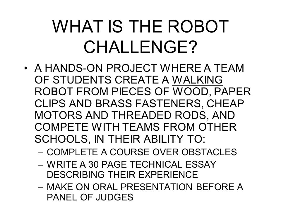 WHAT IS THE ROBOT CHALLENGE.