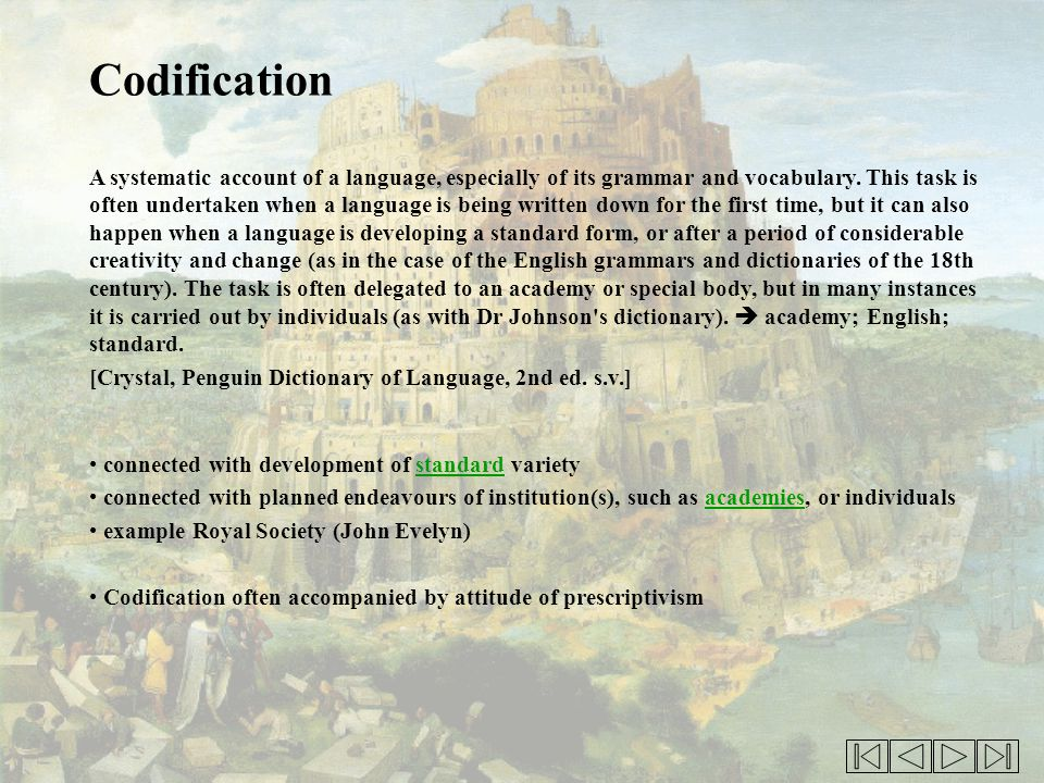 Codification A systematic account of a language, especially of its grammar and vocabulary.