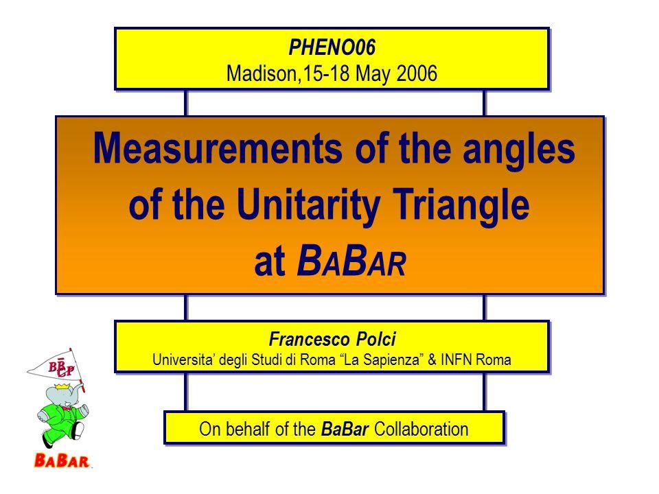 Unitarity of V CKM Unitarity Triangle The CKM matrix and the Unitarity Triangle The Standard Model explains the CP violation through the matrix V CKM 1 Francesco Polci UT Angles Measurements at BaBar