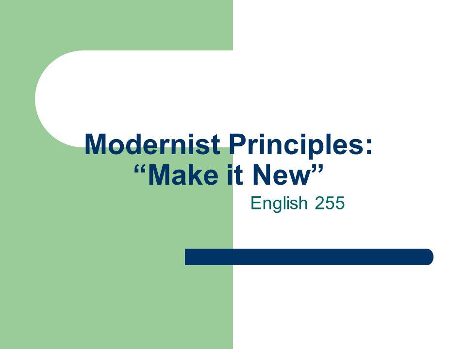 Modernist Principles: Make it New English 255