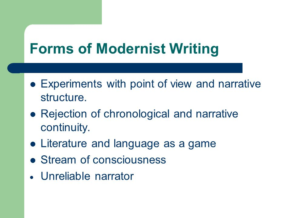 Forms of Modernist Writing Experiments with point of view and narrative structure.