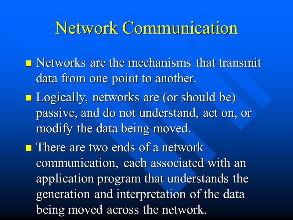Network Communication Networks are the mechanisms that transmit data from one point to another. Networks are the mechanisms that transmit data from on