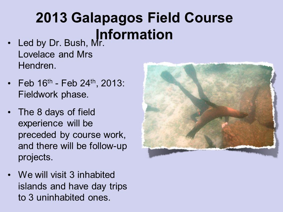 2013 Galapagos Field Course Information Led by Dr.