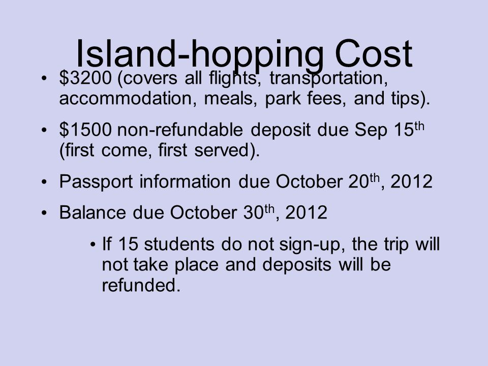 Island-hopping Cost $3200 (covers all flights, transportation, accommodation, meals, park fees, and tips).