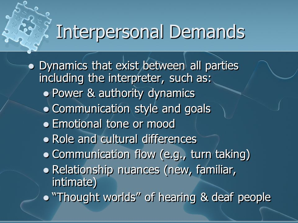 Piecing Together Any Assignment Any interpreting assignment will have EIPI demands for interpreters.