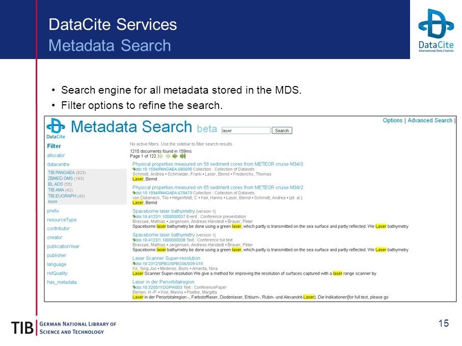 15 DataCite Services Search engine for all metadata stored in the MDS.