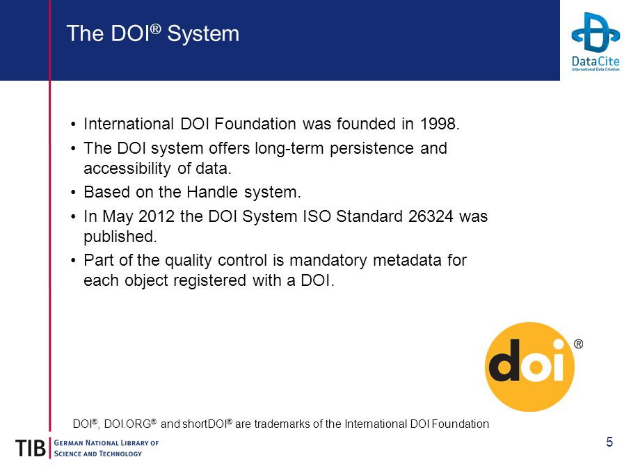5 The DOI ® System International DOI Foundation was founded in 1998.