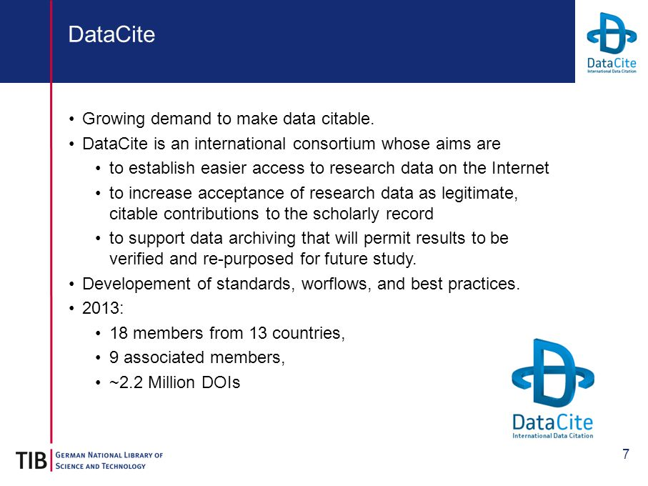 7 DataCite Growing demand to make data citable.