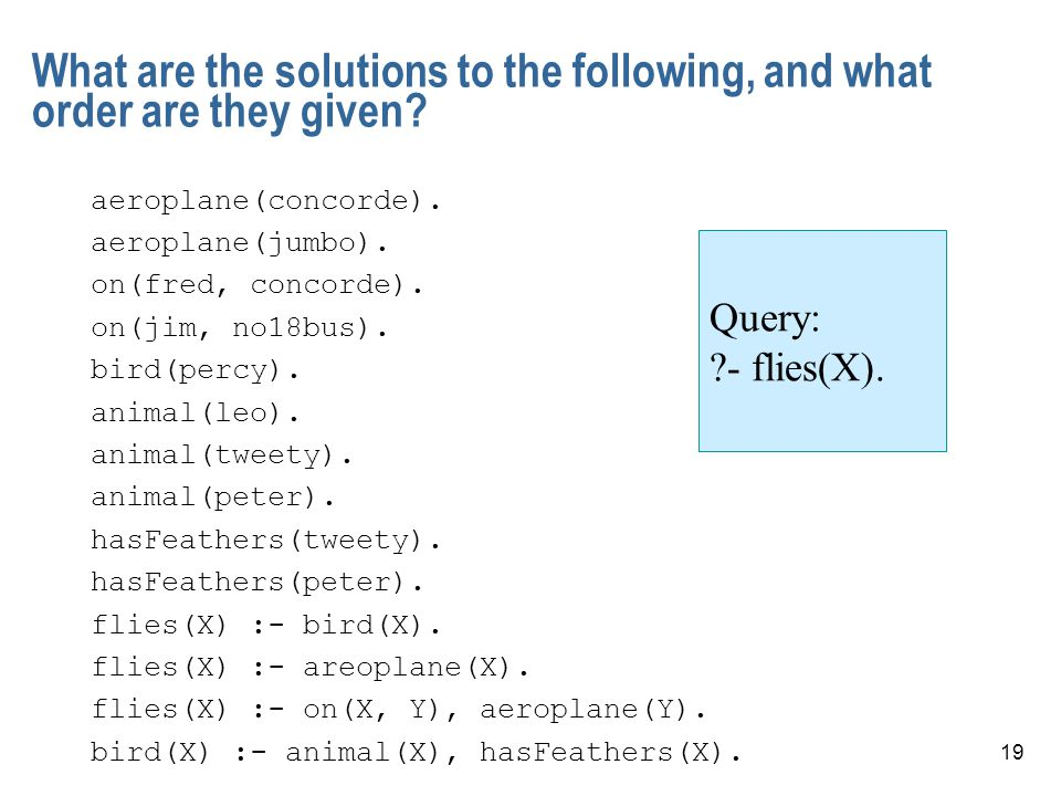 19 What are the solutions to the following, and what order are they given.