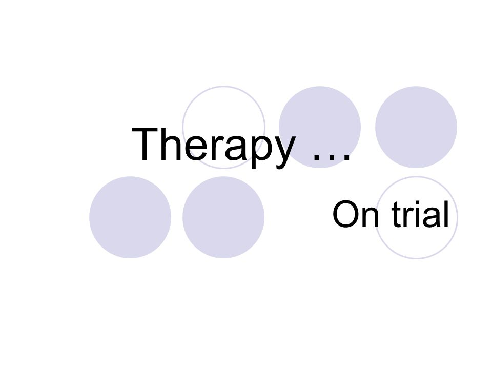 Therapy … On trial