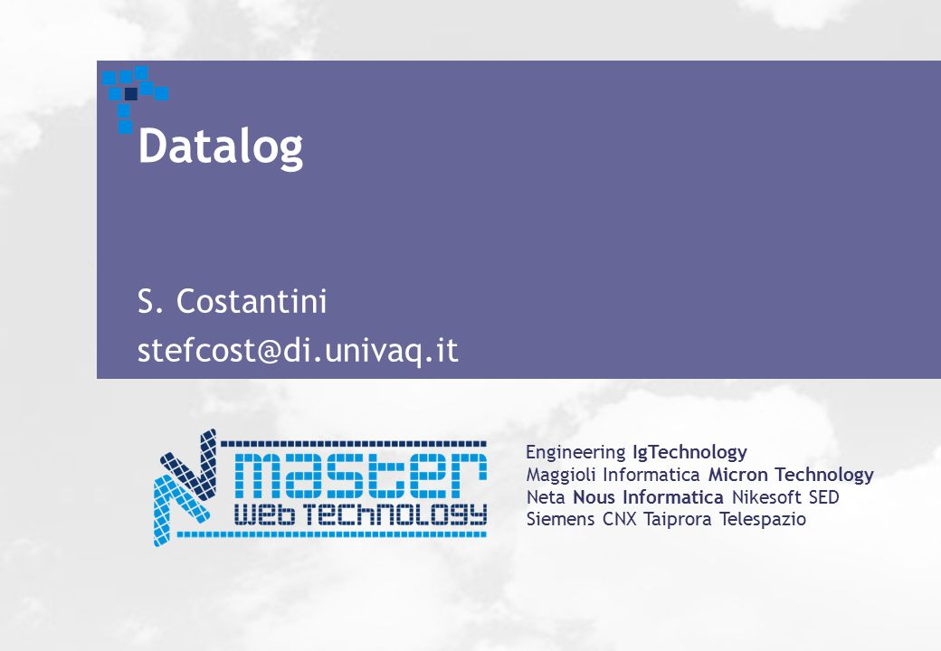 Engineering IgTechnology Maggioli Informatica Micron Technology Neta Nous Informatica Nikesoft SED Siemens CNX Taiprora Telespazio Datalog S.