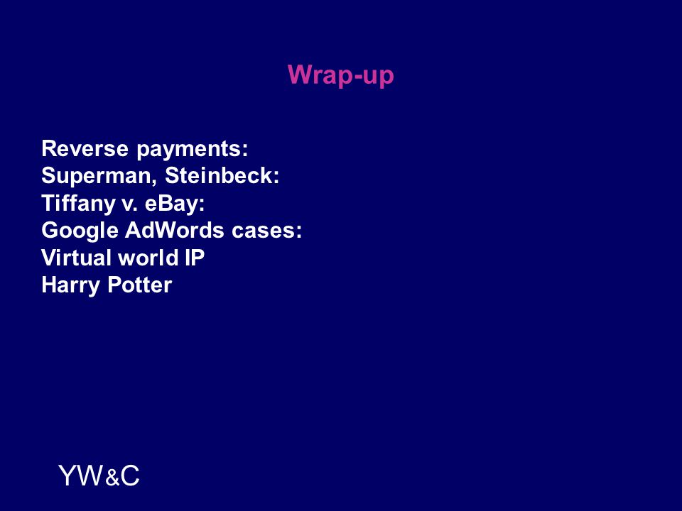 YW & C Wrap-up Reverse payments: Superman, Steinbeck: Tiffany v.