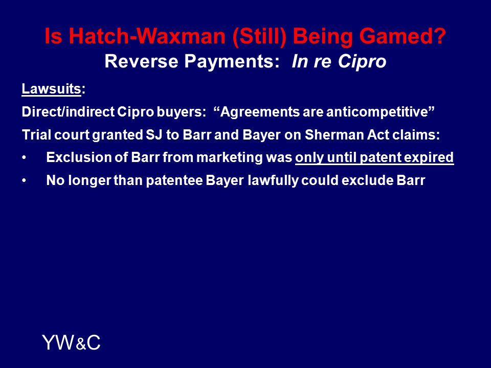 YW & C Is Hatch-Waxman (Still) Being Gamed.