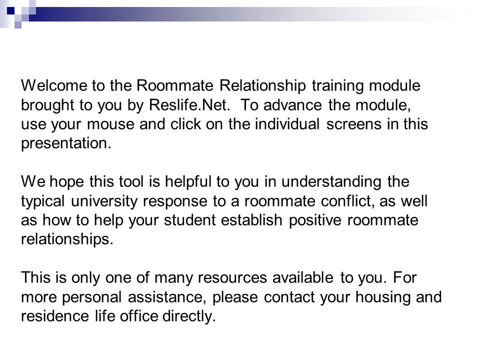 Typical University Responses to a Roommate Conflict and How to Help Your Student By Jody Donovan, Director of Student Transitions and Parent & Family Programs, Colorado State University Brought to you by: Reslife.Net, Ltd.