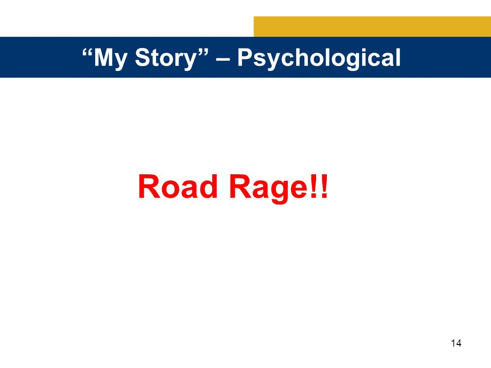 14 My Story – Psychological Road Rage!!