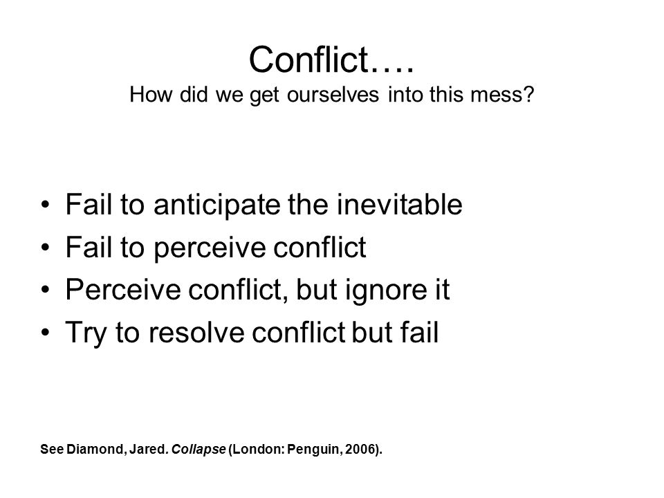 Conflict….How did we get ourselves into this mess.