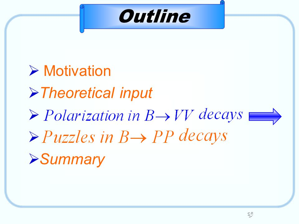 19  Motivation  Theoretical input   Summary Outline