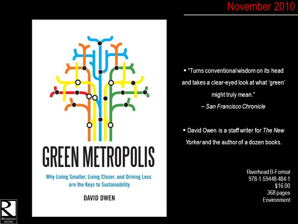  Turns conventional wisdom on its head and takes a clear-eyed look at what 'green' might truly mean. – San Francisco Chronicle  David Owen is a staff writer for The New Yorker and the author of a dozen books.