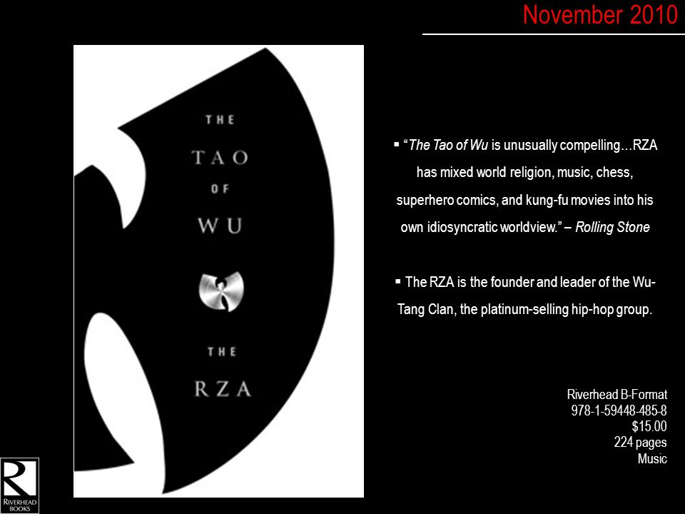  The Tao of Wu is unusually compelling…RZA has mixed world religion, music, chess, superhero comics, and kung-fu movies into his own idiosyncratic worldview. – Rolling Stone  The RZA is the founder and leader of the Wu- Tang Clan, the platinum-selling hip-hop group.
