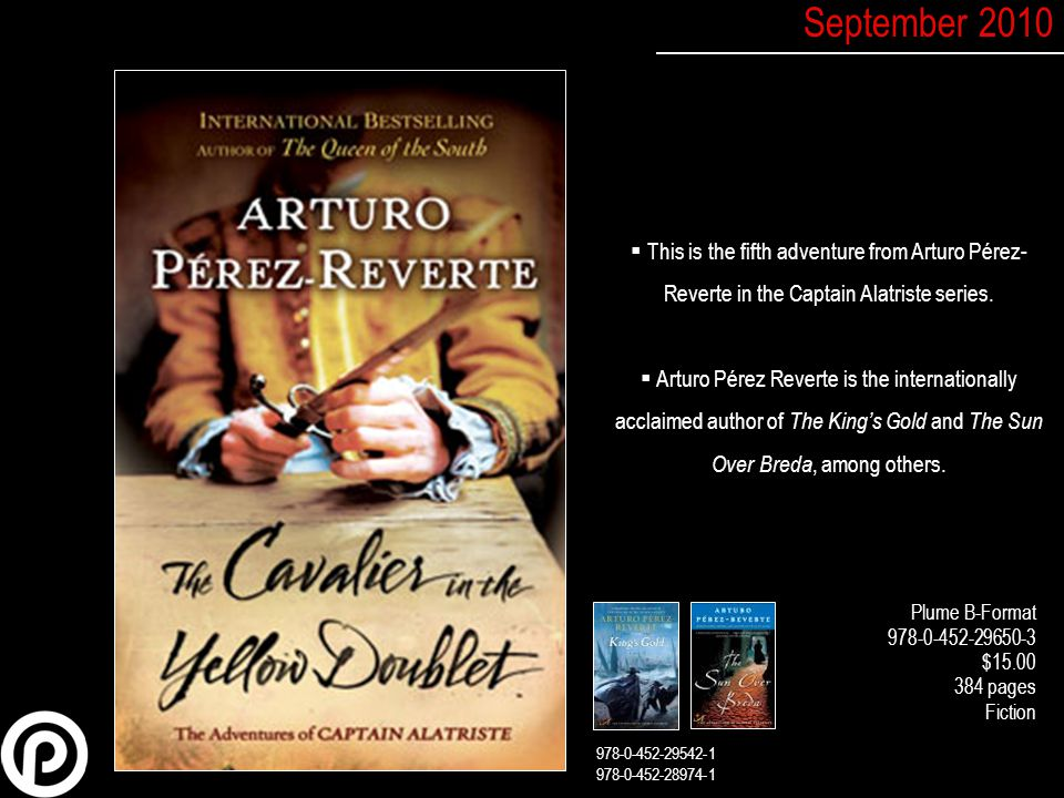  This is the fifth adventure from Arturo Pérez- Reverte in the Captain Alatriste series.