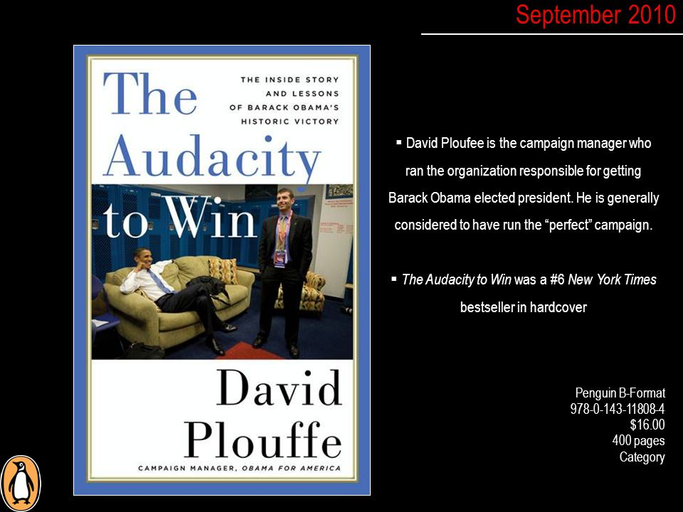 David Ploufee is the campaign manager who ran the organization responsible for getting Barack Obama elected president.