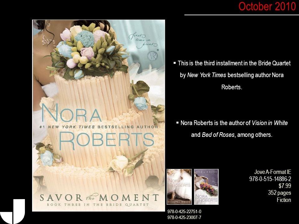  This is the third installment in the Bride Quartet by New York Times bestselling author Nora Roberts.