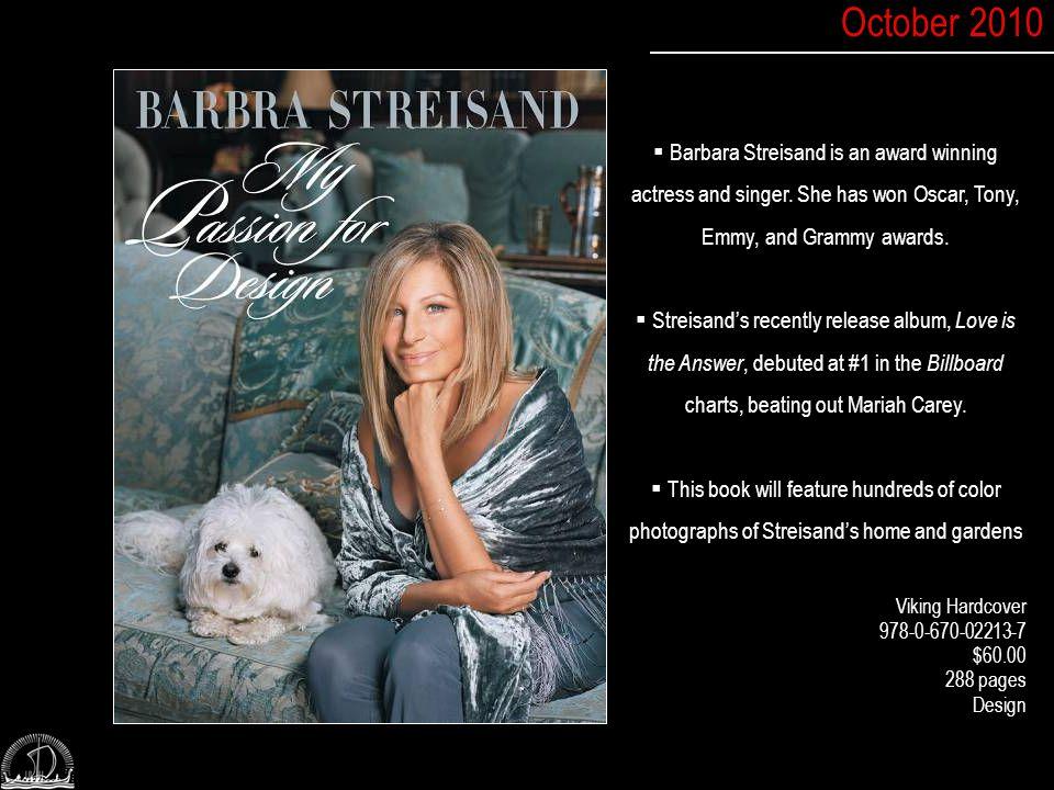  Barbara Streisand is an award winning actress and singer.