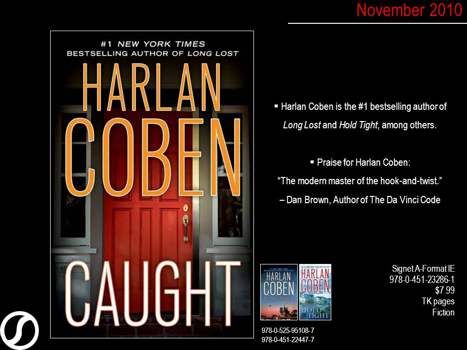  Harlan Coben is the #1 bestselling author of Long Lost and Hold Tight, among others.