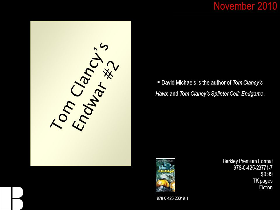  David Michaels is the author of Tom Clancy's Hawx and Tom Clancy's Splinter Cell: Endgame.
