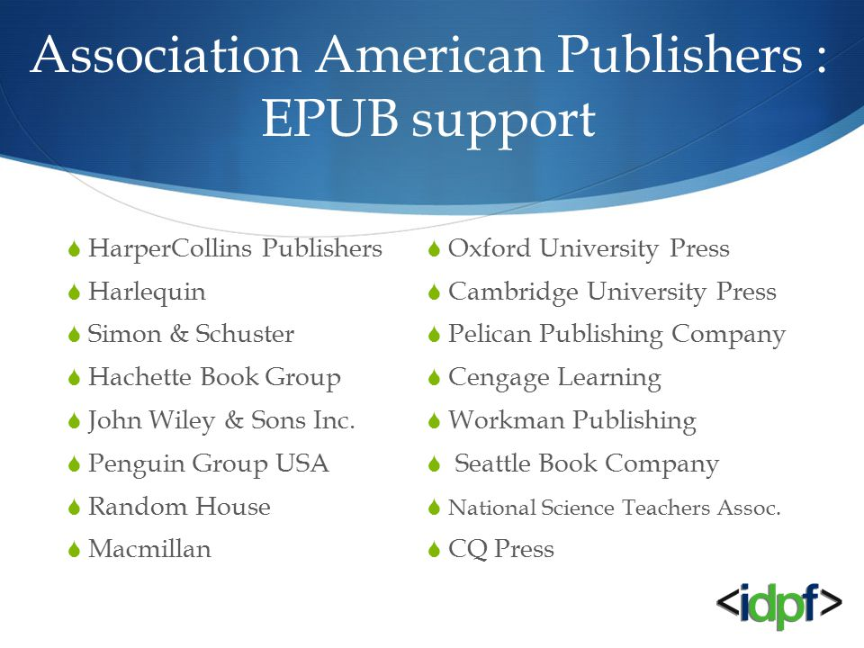 Association American Publishers : EPUB support  HarperCollins Publishers  Harlequin  Simon & Schuster  Hachette Book Group  John Wiley & Sons Inc.